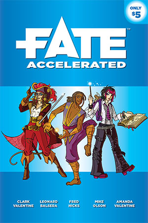 The cover of the first of the systems we play, Fate Accelerated, is blue. Horizontal bands of darker blue stretch across the top and bottom. The top band features the word Fate in large white text, then Accelerated below that in smaller white text. There is a lady pirate in red on the left, a martial artist preparing some kind of energy ball in purple in the middle, and a goth or scene kid with a pink streak in their hair on the right, holding a magic wand and a floating spellbook.