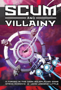 The cover of the most recent of the systems we play has a black rectangle across the top with the words SCUM AND VILLAINY stacked on atop the other in white text. There is a circular jumpgate in the middle, on a background of purple and red space with stars. There are robotic faces spaced around the ring of the jump gate and a spaceship with three engines approaching it from the bottom right.